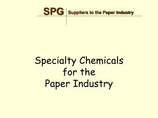 Specialty Chemicals for the Paper Industry