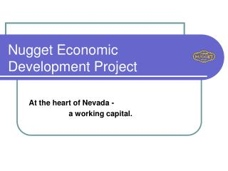 At the heart of Nevada -                     a working capital.