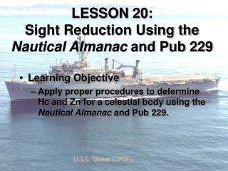 LESSON 20: Sight Reduction Using the Nautical Almanac and Pub 229