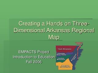 Creating a Hands on Three-Dimensional Arkansas Regional Map