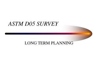 ASTM D05 SURVEY