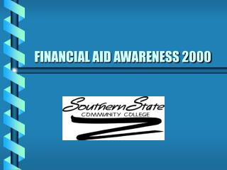 FINANCIAL AID AWARENESS 2000