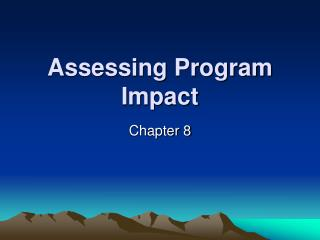 Assessing Program Impact
