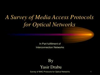 A Survey of Media Access Protocols for Optical Networks