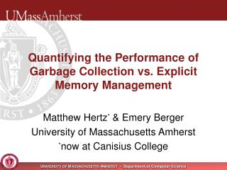 Quantifying the Performance of Garbage Collection vs. Explicit Memory Management