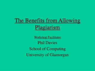 The Benefits from Allowing Plagiarism