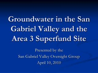 Groundwater in the San Gabriel Valley and the Area 3 Superfund Site