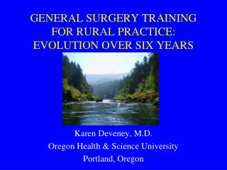 GENERAL SURGERY TRAINING FOR RURAL PRACTICE: EVOLUTION OVER SIX ...