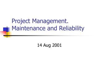 Project Management. Maintenance and Reliability