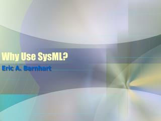 Why Use SysML
