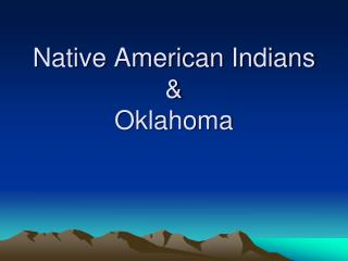 Native American Indians  Oklahoma