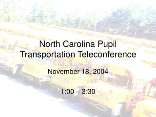 North Carolina Pupil Transportation Teleconference