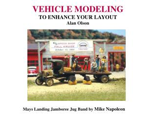 VEHICLE MODELING TO ENHANCE YOUR LAYOUT Alan Olson