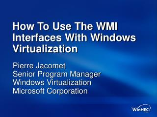How To Use The WMI Interfaces With Windows Virtualization