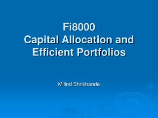 Fi8000 Capital Allocation and Efficient Portfolios