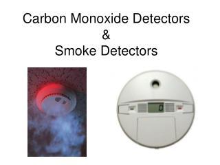 Carbon Monoxide Detectors  Smoke Detectors