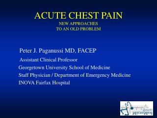 ACUTE CHEST PAIN NEW APPROACHES TO AN OLD PROBLEM