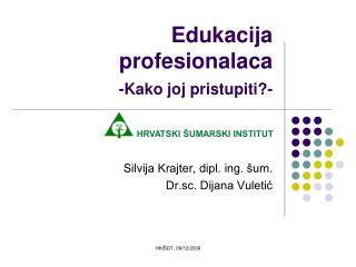 Edukacija profesionalaca -Kako joj pristupiti-