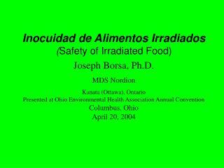Inocuidad de Alimentos Irradiados Safety of Irradiated Food