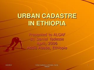 URBAN CADASTRE IN ETHIOPIA