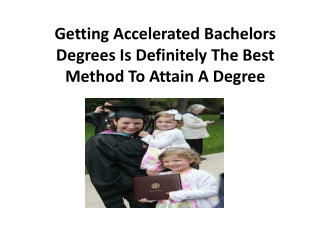 Getting Accelerated Bachelors Degrees Is Definitely The Bes