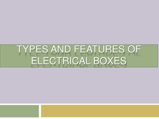 A Comprehensive Insight into the World of Electrical Boxes