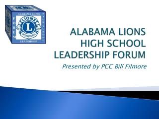 ALABAMA LIONS  HIGH SCHOOL  LEADERSHIP FORUM
