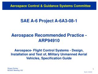 SAE A-6 Project A-6A3-08-1   Aerospace Recommended Practice -  ARP94910  Aerospace- Flight Control Systems - Design, Ins