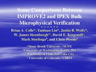 Some Comparisons Between IMPROVE2 and IPEX Bulk Microphysical ...