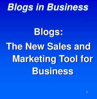 Blogs:The New Sales and Marketing Tool for Business