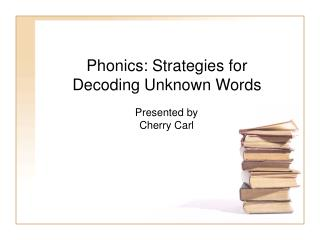 Phonics: Strategies for Decoding Unknown Words
