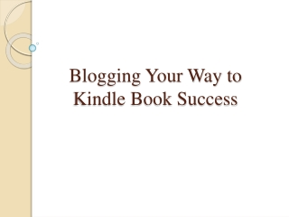 Blogging Your Way to Kindle Book Success
