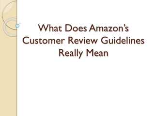 What Does Amazon�s Customer Review Guidelines Really Mean