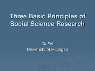 Three Basic Principles of Social Science Research