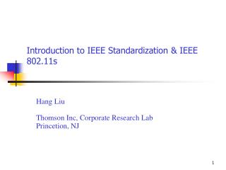 Introduction to IEEE Standardization  IEEE 802.11s
