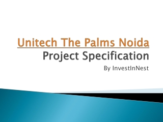 Unitech The Palms Sector 117 project Specification