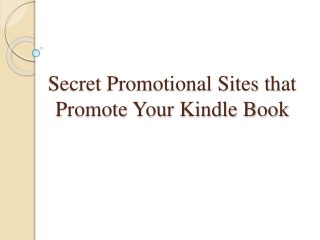 Secret Promotional Sites that Promote Your Kindle Book