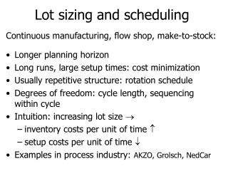 Lot sizing and scheduling