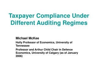 Taxpayer Compliance Under Different Auditing Regimes