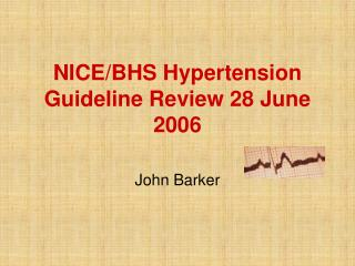 NICEBHS Hypertension Guideline Review 28 June 2006