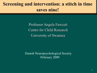 Screening and intervention: a stitch in time saves nine