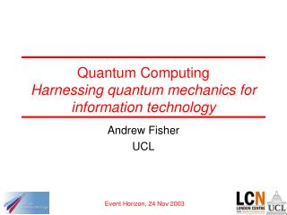 Quantum Computing Harnessing quantum mechanics for information ...