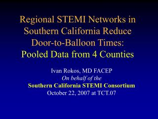 Regional STEMI Networks in Southern California Reduce Door-to ...