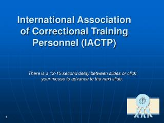 International Association of Correctional Training Personnel IACTP