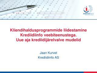 Kliendihaldusprogrammide liidestamine Krediidiinfo veebiteenustega. Uue aja krediidij relvalve mudelid