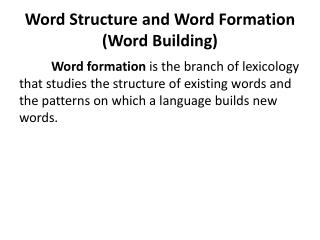Word Structure and Word Formation Word Building
