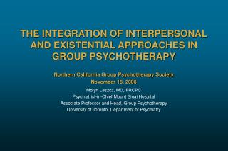 THE INTEGRATION OF INTERPERSONAL AND EXISTENTIAL APPROACHES IN GROUP PSYCHOTHERAPY