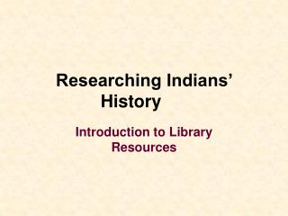 Researching Indians