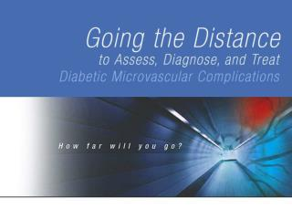 How Far Would You Go To Address Diabetic  Microvascular Complications