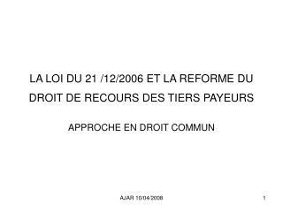 LA LOI DU 21 122006 ET LA REFORME DU DROIT DE RECOURS DES TIERS ...